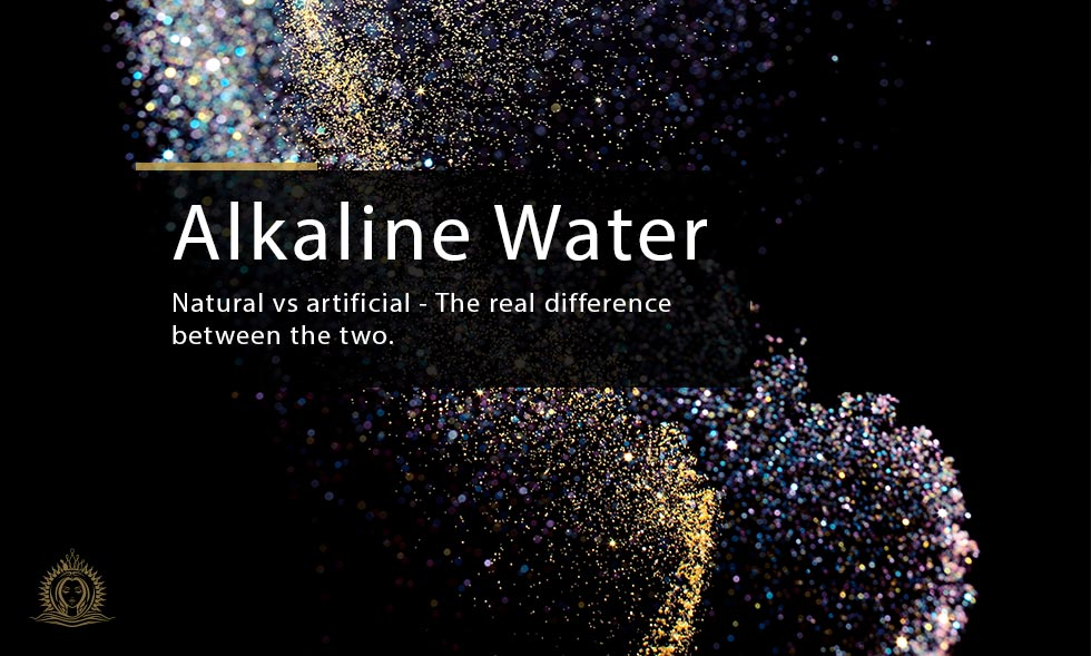 Natural Alkaline Water vs. Artificial Alkaline Water – The Real Difference Between the Two 1.